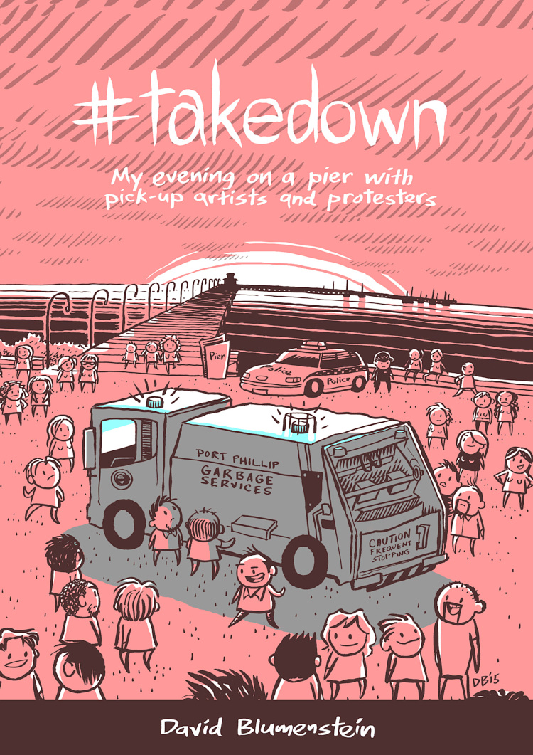 #takedown: My evening on a pier with pick-up artists and protesters