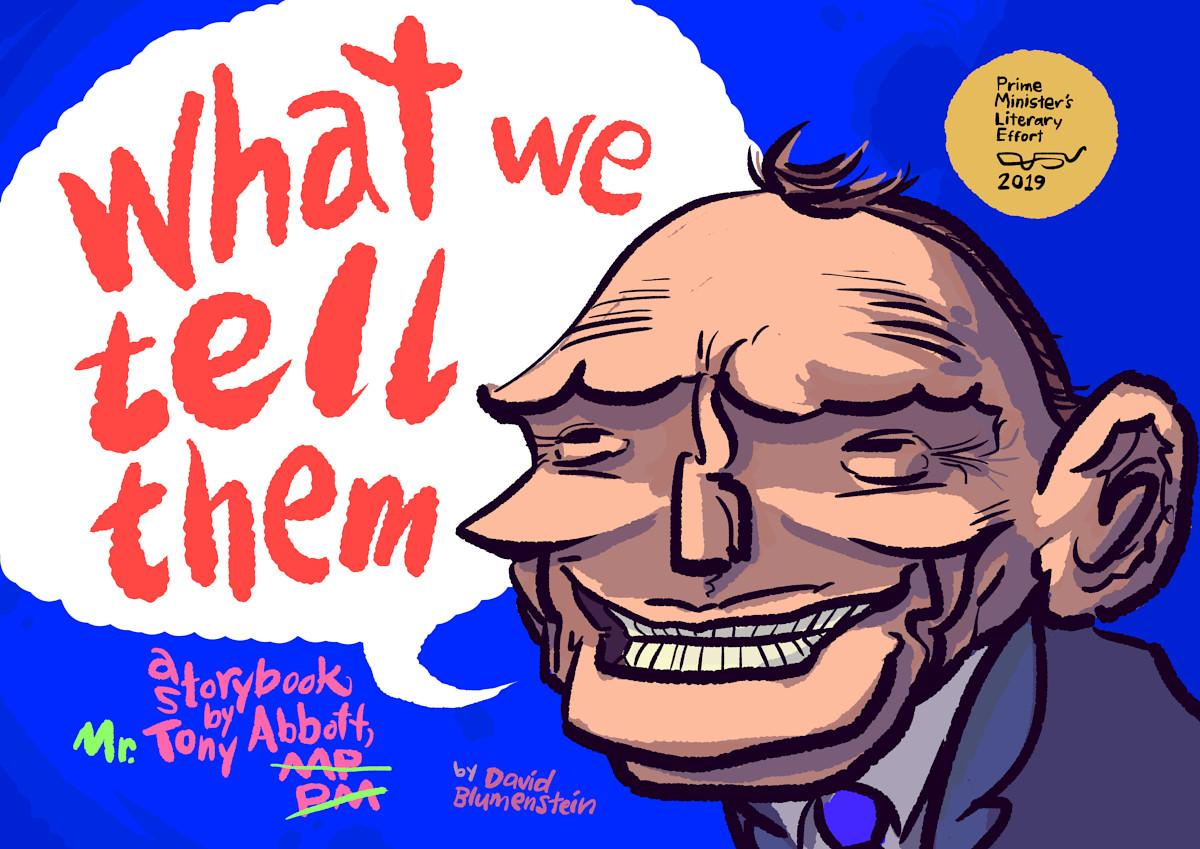 What We Tell Them: A Storybook by Mr. Tony Abbott