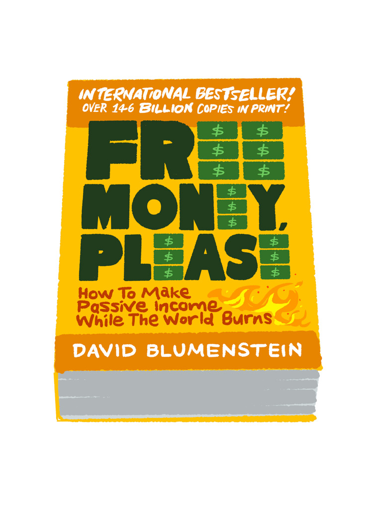 Free Money, Please: How To Make Passive Income While The World Burns